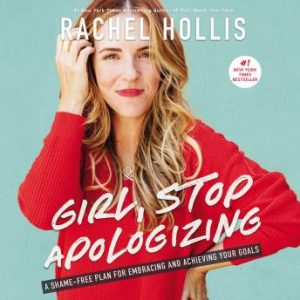 Girl Stop Apologizing Audiobook