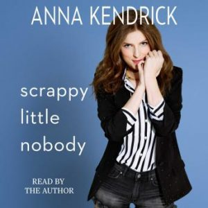 Scrappy Little Nobody Audiobook