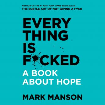 Everything is F*cked Audiobook