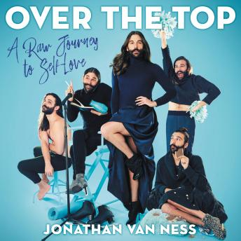 Over the Top: A Raw Journey to Self-Love Audiobook