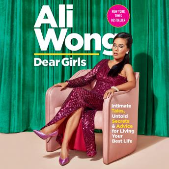 Dear Girls: Intimate Tales, Untold Secrets & Advice for Living Your Best Life Audiobook