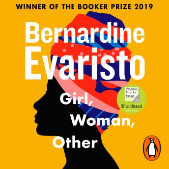 Girl, Woman, Other: WINNER OF THE BOOKER PRIZE 2019 Audiobook