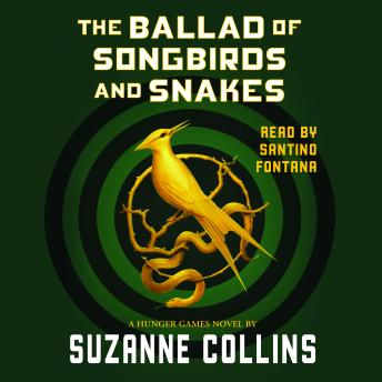 The Ballad of Songbirds and Snakes (A Hunger Games Novel) Audiobook